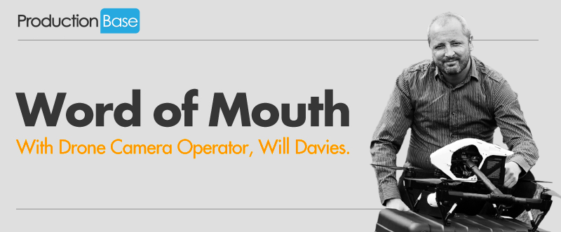 Word of Mouth with Drone Camera Operator, Will Davies