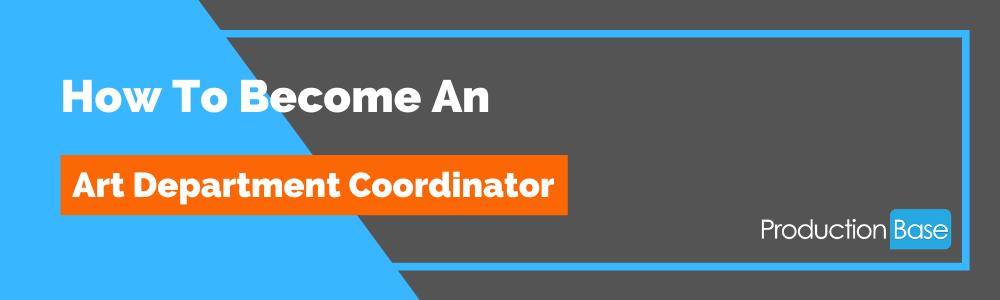 How To Become an Art Department Coordinator
