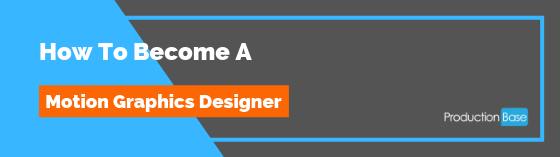 How to become a Motion Graphics Designer