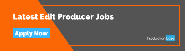 Latest Edit Producer Jobs