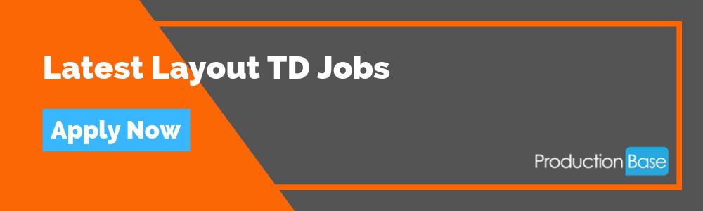 Latest Layout TD Jobs