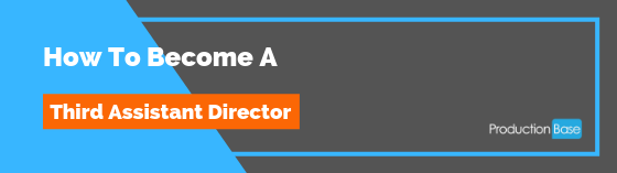 How to become a Third Assistant Director