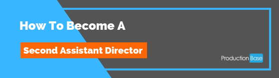 Become a Second Assistant Director