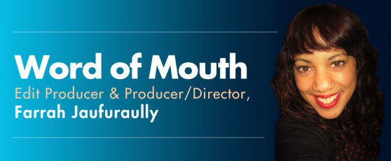 Word of Mouth with Producer/Director, Farrah Jaufuraully